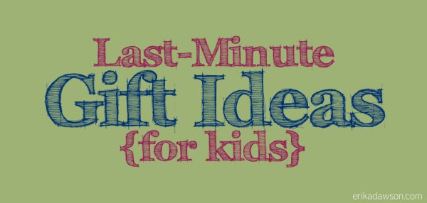 Skip the gift cards! These are GREAT ideas for last-minute gifts to give to kids this Christmas!!