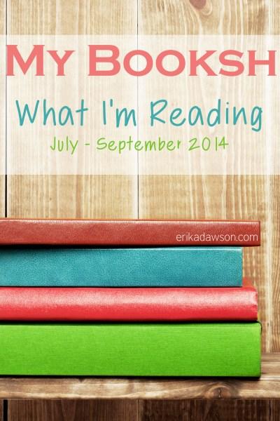 On My Bookshelf: What I'm Reading {July – September 2014}