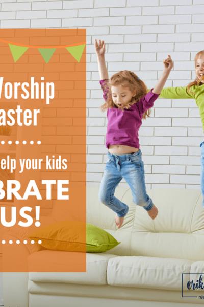 Celebrate JESUS :: Kids' Worship for Easter!