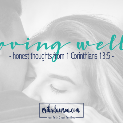 the hardest part of loving well // honest thoughts on 1 Corinthians 13:5