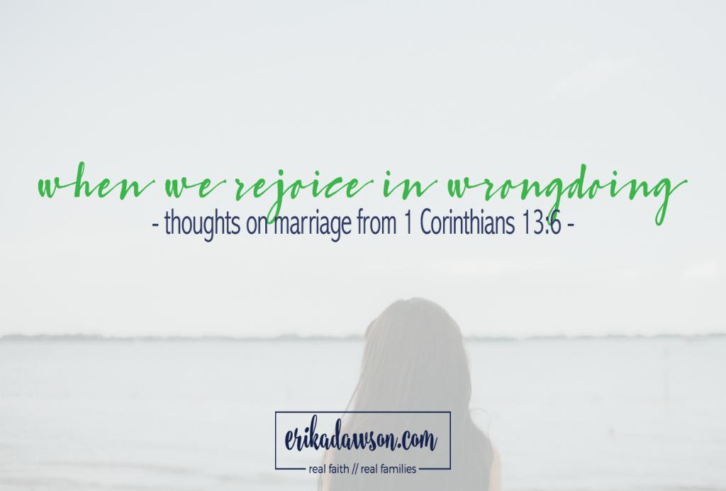 honest thoughts on 1 corinthians 13:6