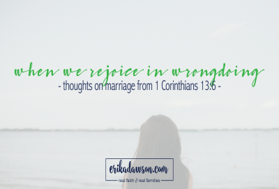 honest thoughts on 1 corinthians 13:6