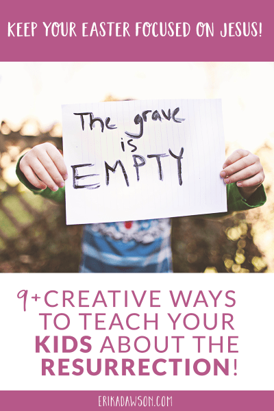 always looking for ways to teach about Jesus' resurrection in a creative, tangible way