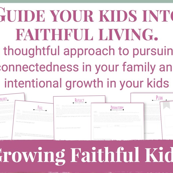 LOVE these helpful worksheets in the Growing Faithful Kids course