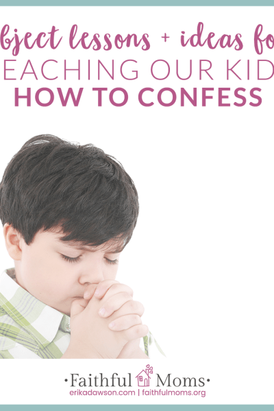 Teaching our Kids how to Confess and Repent