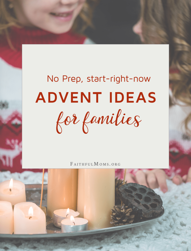 Advent Ideas for families you can start RIGHT NOW