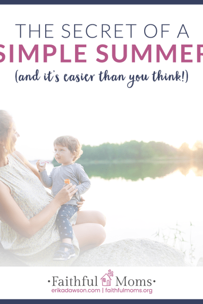 The Secret to a Simple Summer is Easier than You Think