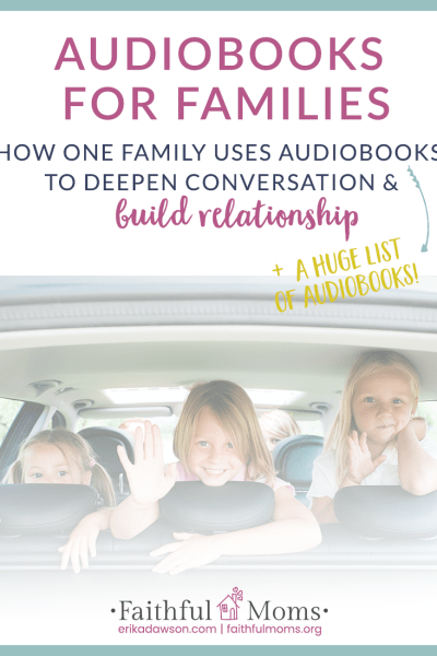 Audiobooks for Families :: How One Family uses Audiobooks to Deepen Conversation and Build Relationship
