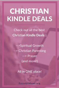Christian kindle deals for prayer, spiritual growth, Christian parenting, Bible study and more