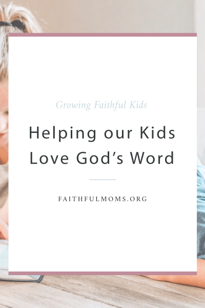 Helping our KIDS Love the Bible