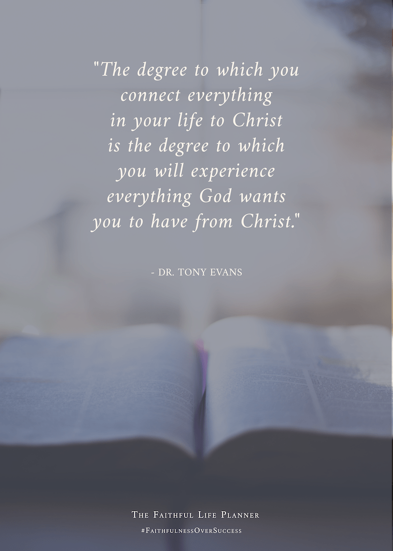Dr. Tony Evans quote on abiding in Christ from the Faithful Life Planner via @FaithfulMoms