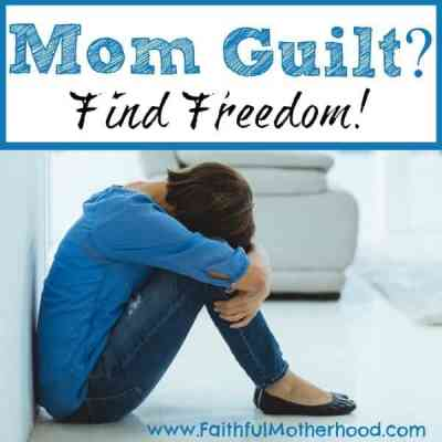 Mom Guilt? Find Freedom!