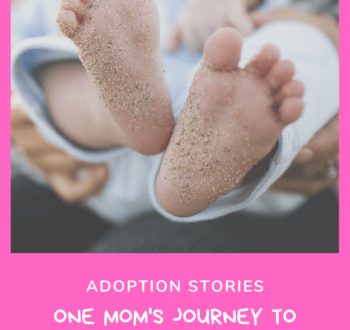 Adoption Stories- One Mom's Journey to Complete Her Family