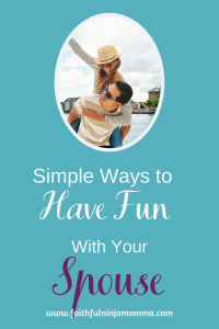 Simple Ways to Have Fun With Your Spouse