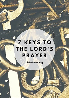 7 keys to the lord's prayer