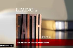 Living by Faith: Love