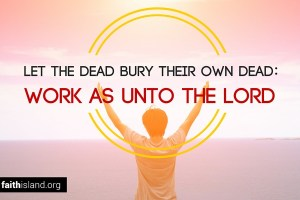 Work as unto the Lord