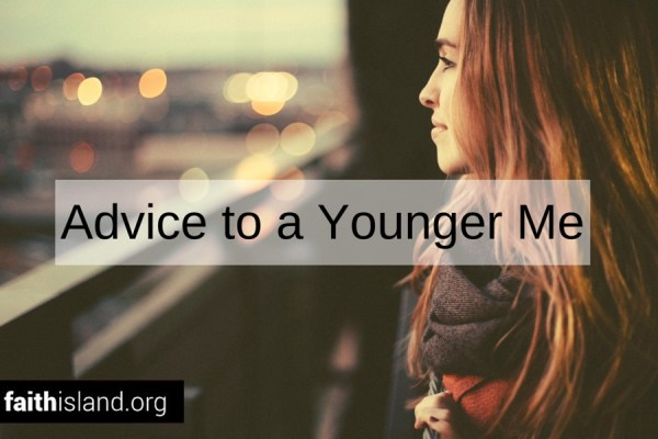 Advice to a Younger Me