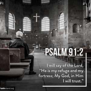 He is my refuge - Psalm 91:2