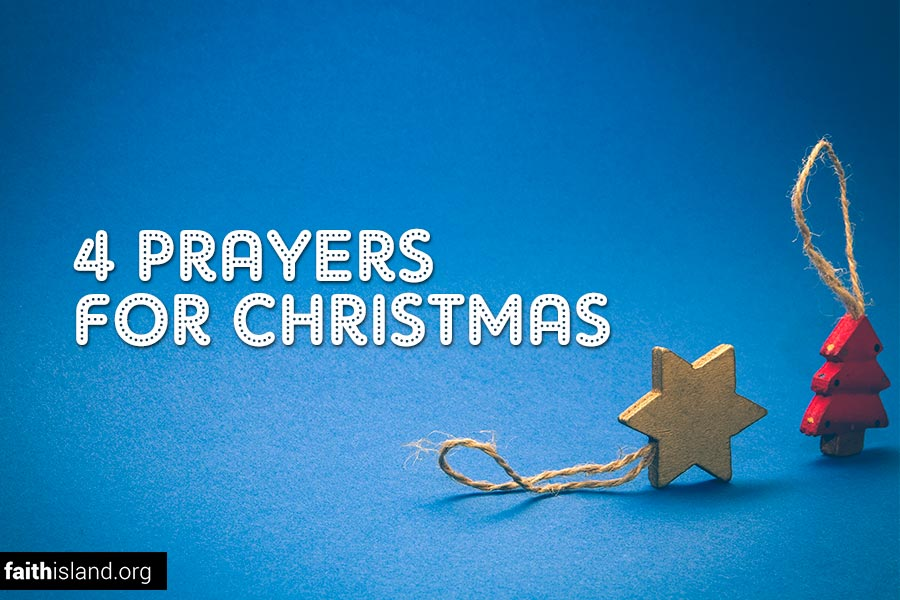 4 Prayers for Christmas