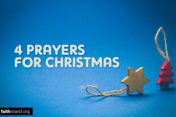 4 Prayers for Christmas