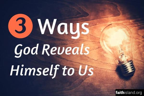 3 Ways God Reveals Himself to Us