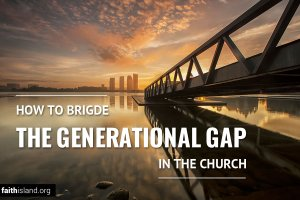 How to Bridge the Generational Gap in the Church