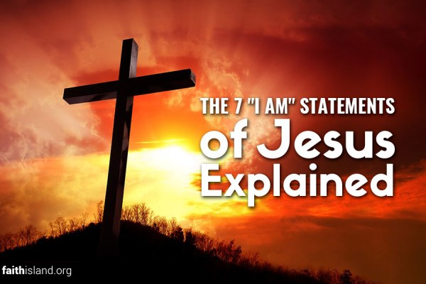 The 7 I am statements of Jesus explained