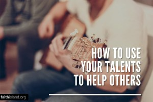 How to Use Your Talents to Help Others