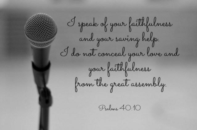 Speak Ps.40.10
