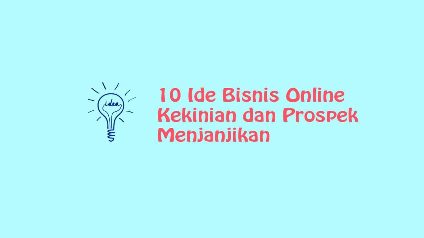 10 Ide Bisnis Online Masa Kini dengan Prospek Menjanjikan