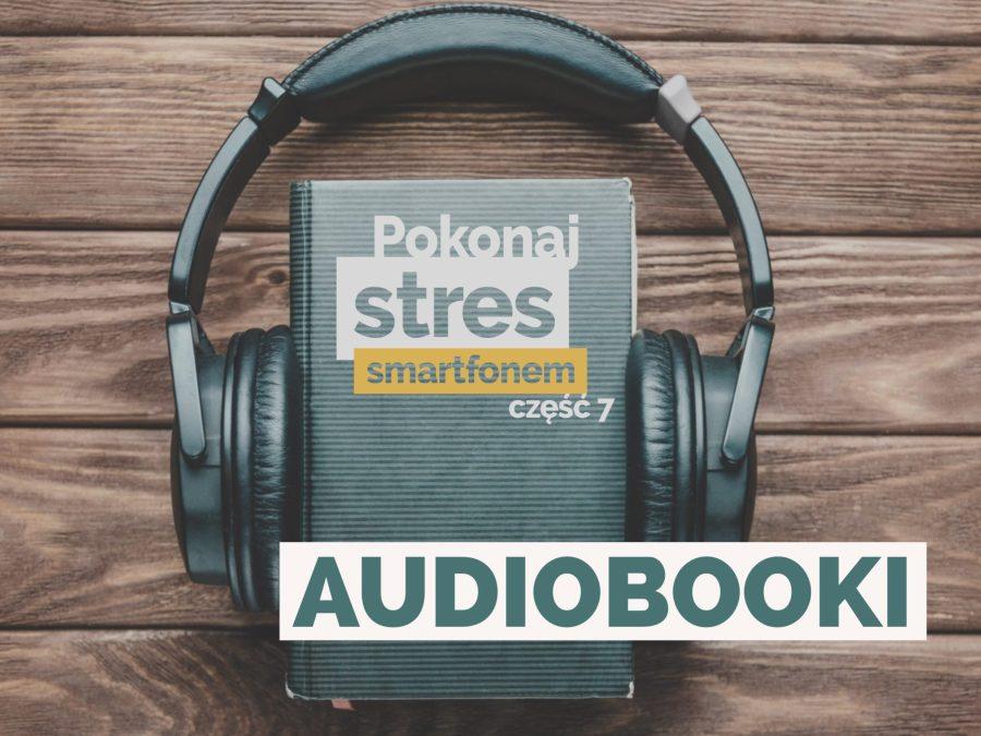 Audiobooki i Twój smartfon