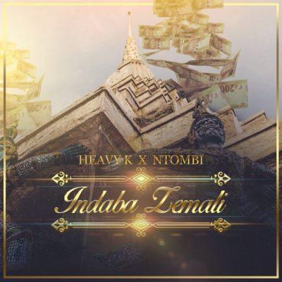 Heavy K - Indaba Zemali ft. Ntombi