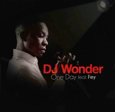 DOWNLOAD mp3: DJ Wonder - One Day ft. Fey