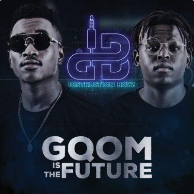 Distruction Boyz - Gqom Is The Future (Álbum) [2017]