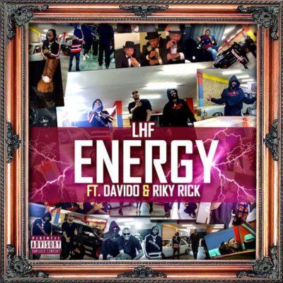 LHF – Energy ft Riky Rick & Davido