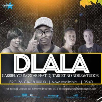 "Gabriel YoungStar – ""Dlala"" ft. DJ Target No Ndile & Tudor"
