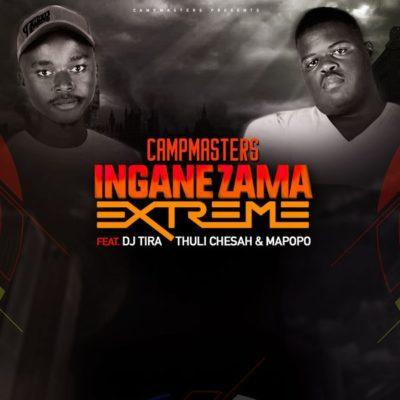 Music: CampMasters – Izingane Zama Extreme ft. DJ Tira, Thuli Chesah & Mapopo mp3