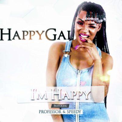DJ Happygal – I'm Happy ft. Professor & Speedy