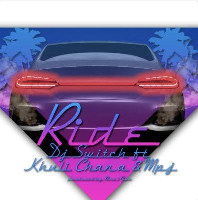 DJ Switch – Ride ft. Khuli Chana & MPJ