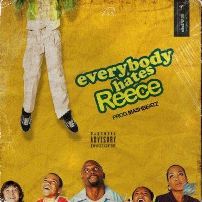"A-Reece – ""Everybody Hates Reece"""