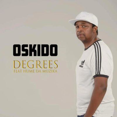 Oskido – Degrees ft. Hume Da Muzika