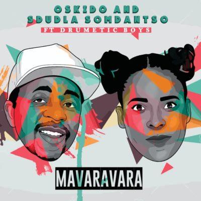 Oskido & Sdudla Somdantso – Mavaravara ft. Drumetic Boyz