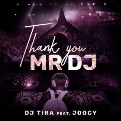 DJ Tira – Thank You Mr DJ ft. Joocy