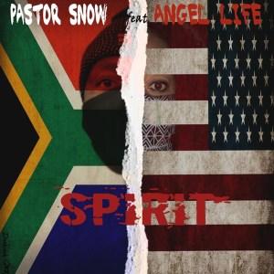 DOWNLOAD MP3: Pastor Snow – Spirit ft. Angel Life & Sam George