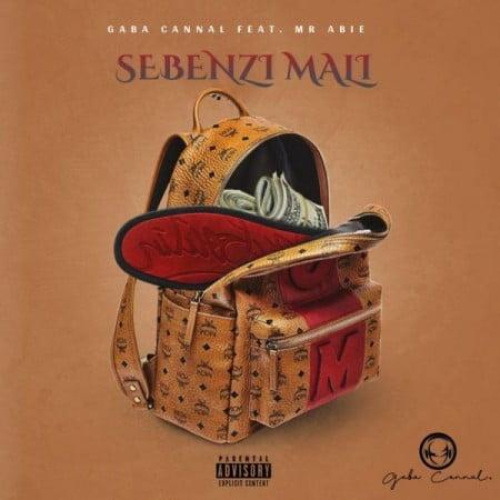 Gaba Cannal - Sebenzi Mali ft. Mr Abie