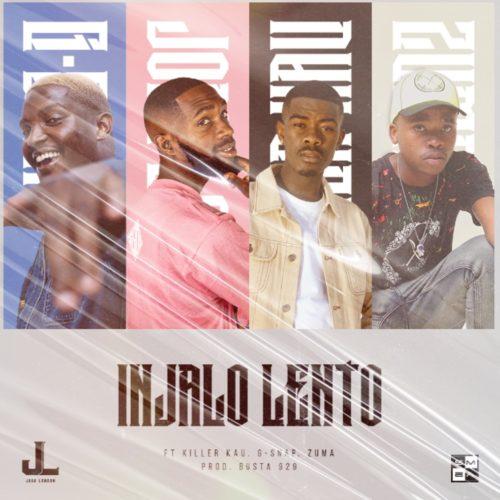 Jobe London - Injalo Lento ft. Killer Kau, Zuma & D-Swap
