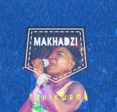 Makhadzi – Tshikwama