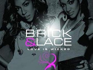 Brick & Lace – Love Is Wicked download