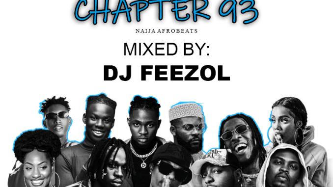 DJ FeezoL – Chapter 93 2021 (Naija AfroBeats)